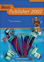 Basic Publisher 2002 - Basic ICT Skills S. (Paperback)