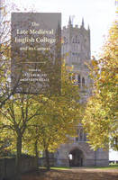 The Late Medieval English College and its Context (Hardback)