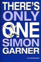 There's Only One Simon Garner: An Autobiography (Paperback)