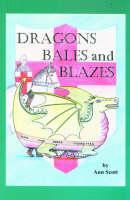 Dragon, Bales and Blazes (Paperback)