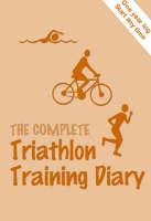 The Complete Triathlon Training Diary (Spiral bound)