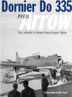 Dornier Do 335: The Luftwaffe's Ultimate Piston-engine Fighter (Hardback)