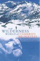 The Wilderness World of Cameron McNeish: Essays from Beyond the Black Stump (Hardback)