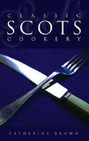 Classic Scots Cookery (Paperback)