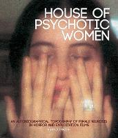 House Of Psychotic Women (paperback)