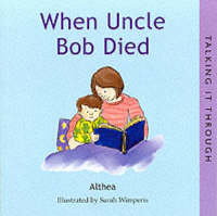 When Uncle Bob Died - Talking it Through S. (Paperback)