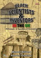 Black Scientists & Inventors in the UK: Book 5: Millenniums of Inventions & Innovations - Black Scientists & Inventors 5 (Paperback)