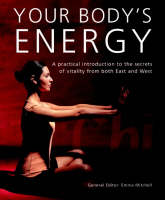 Your Body's Energy: A Practical Introduction to the Secrets of Vitality from Both East and West (Paperback)