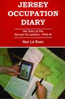 Jersey Occupation Diary: Her Story of the German Occupation,1940-45 (Paperback)