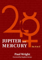 Jupiter and Mercury: An A to Z - Astrology Now S. (Paperback)