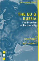 The EU and Russia - Europe's Eastern Borders S. (Paperback)