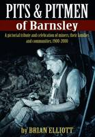 Barnsley Pits and Pit Men (Paperback)