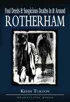 Foul Deeds and Suspicious Deaths in Rotherham - Foul Deeds and Suspicious Deaths (Paperback)