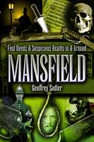 Foul Deeds and Suspicious Deaths in and Around Mansfield (Paperback)