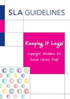 Keeping it Legal: Copyright Guidance for School Library Staff (Paperback)