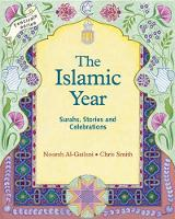 Islamic Year, The: Surahs, Stories and Celebrations - Festivals and The Seasons (Paperback)