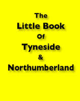 The Little Book of Tyneside and Northumberland (Paperback)