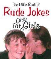 The Little Book of Rude Jokes for Older Girls (Paperback)