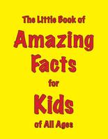 The Little Book of Amazing Facts for Kids of All Ages (Paperback)
