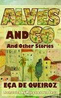 Alves and Co. and Other Stories (Paperback)