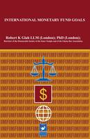 International Monetary Fund Goals (Hardback)