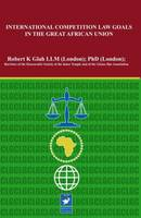 International Competition Law Goals in in the Great African Union (Hardback)