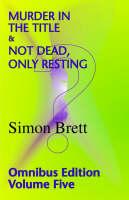 Murder in the Title & Not Dead,Only Resting: v. 5 (Paperback)