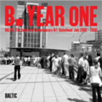 B. Year One: BALTIC Centre for Contemporary Art, Gateshead (Paperback)
