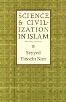 Science and Civilization in Islam 2003 (Paperback)