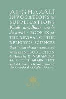 Al-Ghazali on Invocations and Supplications: Book IX of the Revival of the Religious Sciences - The Islamic Texts Society's al-Ghazali Series (Hardback)
