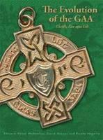 The Evolution of the GAA (Hardback)