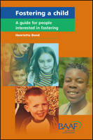 Fostering a Child: A Guide for People Interested in Fostering (Paperback)