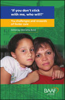 If You Don't Stick with Me, Who Will?: The Challenges and Rewards of Foster Care (Paperback)