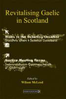 Revitalising Gaelic in Scotland: Policy, Planning and Public Discourse - Scottish Gaelic Studies (Paperback)