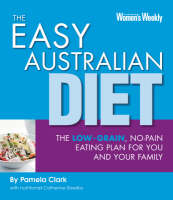 The Easy Australian Diet: The Easy-going, Low-grain, Eating Plan for You and Your Family - The Australian Women's Weekly (Paperback)