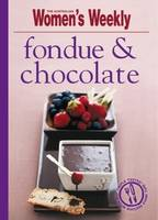 Fondue and Chocolate - The Australian Women's Weekly Minis (Paperback)