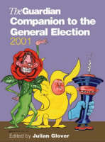 """The """"Guardian"""" Companion to the General Election 2001 (Paperback)"""