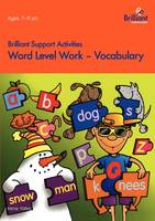 Word Level Work - Vocabulary - Brilliant Support Activities (Paperback)