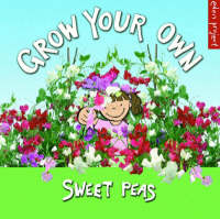 Grow Your Own Sweet Peas (Paperback)