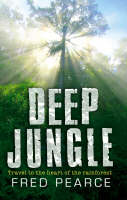 Deep Jungle: Journey to the Heart of the Rainforest (Paperback)