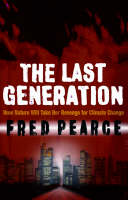 The Last Generation: How Nature Will Take Her Revenge for Climate Change (Paperback)