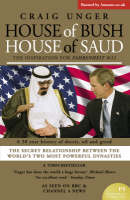 House of Bush House of Saud: The Secret Relationship Between the World's Two Most Powerful Dynasties (Paperback)