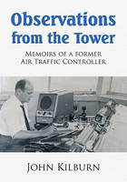 Observations from the Tower: An Air Traffic Controller's Memoirs of Blackpool Airport (Paperback)