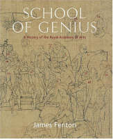 School of Genius: A History of the Royal Academy of Arts (Hardback)