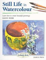 Still Life in Watercolour (SBSLA27) - Step-by-Step Leisure Arts (Paperback)