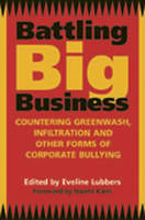Battling Big Business: Countering Greenwash Front Groups and Other Forms of Corporate Deception (Paperback)