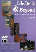 Life, Death and Beyond: Exploring Some Issues - Developing Primary R.E. S. (Paperback)