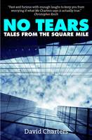 No Tears: Tales from the Square Mile (Paperback)