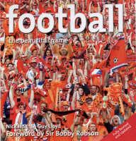 Football: The Beautiful Game (Hardback)
