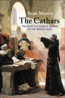 The Cathars: The Most Successful Heresy of the Middle Ages (Hardback)